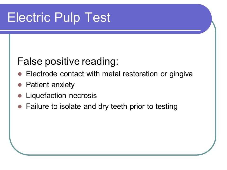 Electric Pulp Test False positive reading: