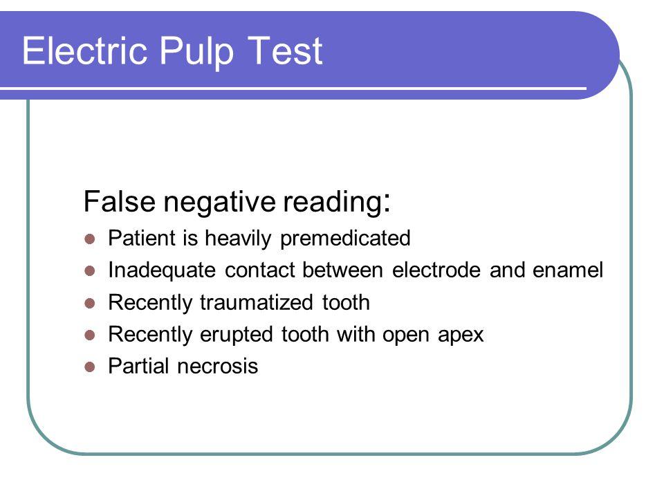 Electric Pulp Test False negative reading: