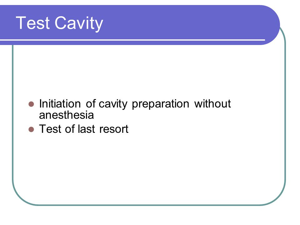Test Cavity Initiation of cavity preparation without anesthesia