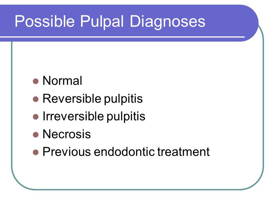 Possible Pulpal Diagnoses