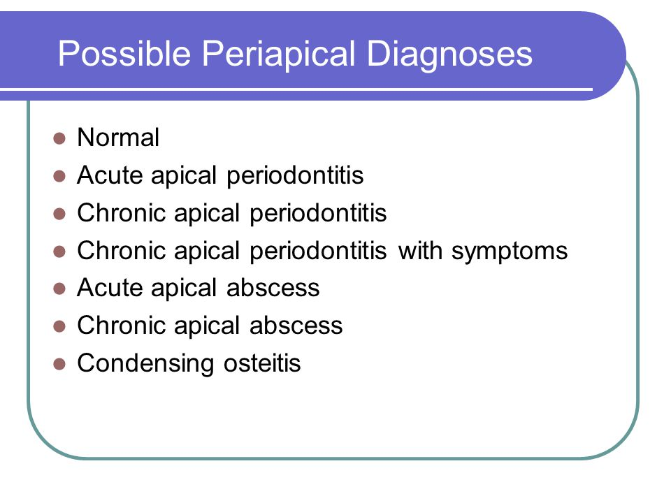 Possible Periapical Diagnoses