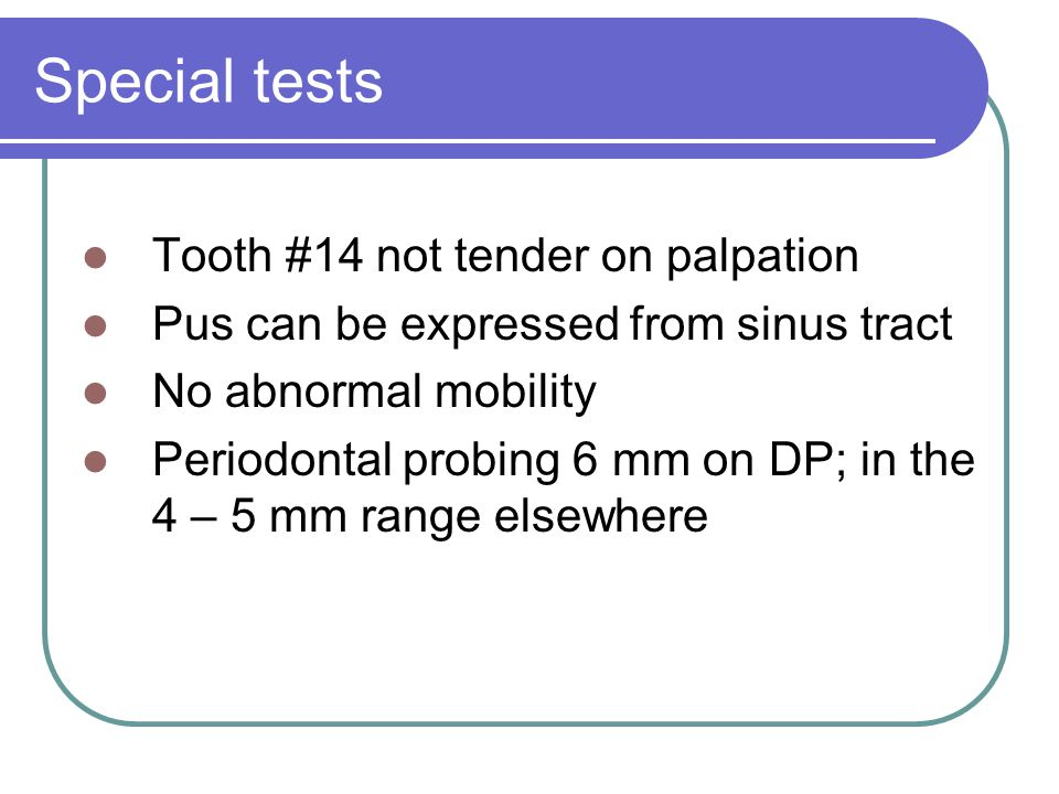 Special tests Tooth #14 not tender on palpation
