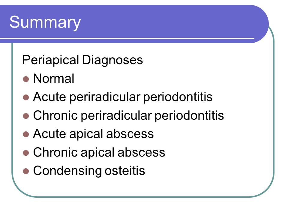 Summary Periapical Diagnoses Normal Acute periradicular periodontitis