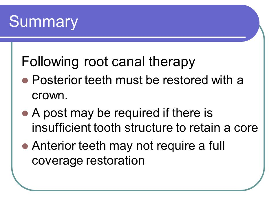 Summary Following root canal therapy