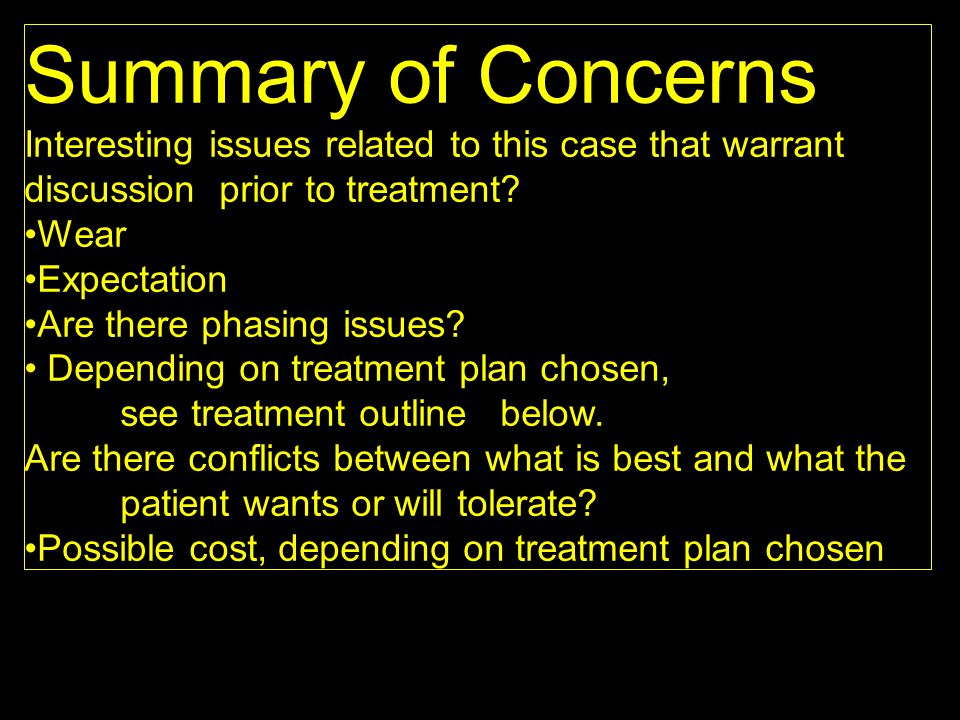 Summary of Concerns Interesting issues related to this case that warrant discussion prior to treatment