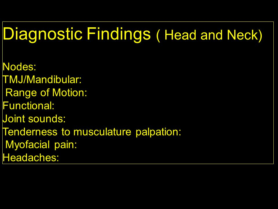 Diagnostic Findings ( Head and Neck)