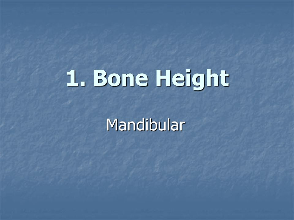 1. Bone Height Mandibular