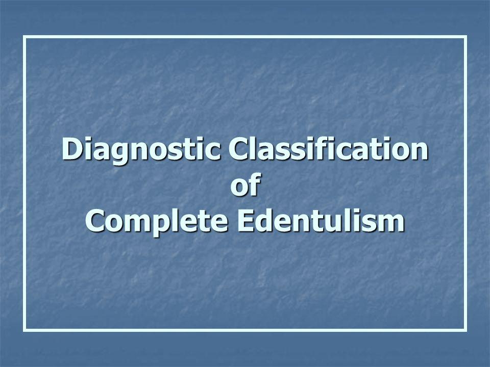 Diagnostic Classification of Complete Edentulism