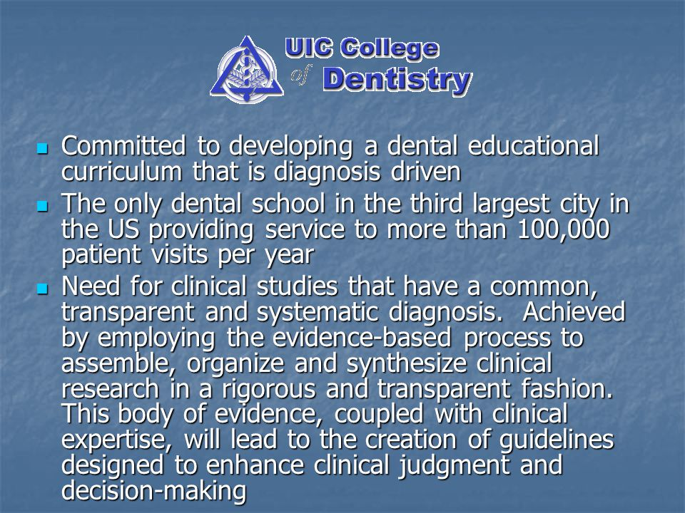 Committed to developing a dental educational curriculum that is diagnosis driven