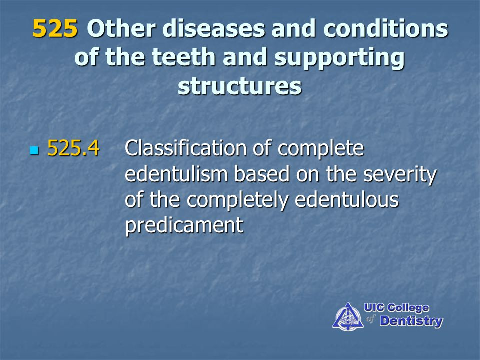 525 Other diseases and conditions of the teeth and supporting structures