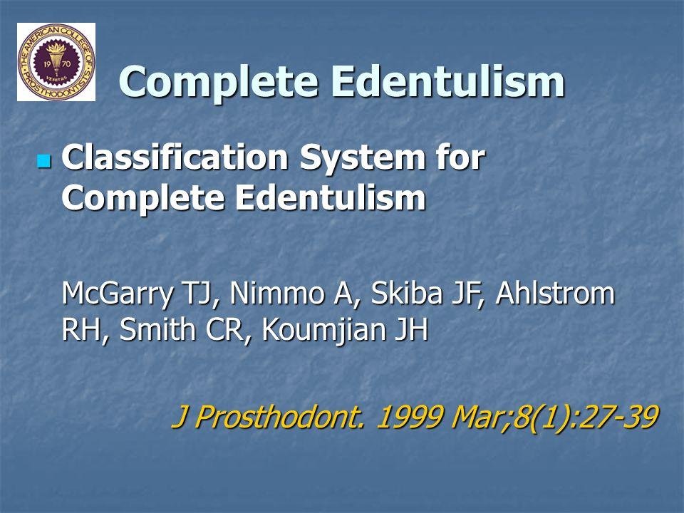 Complete Edentulism Classification System for Complete Edentulism