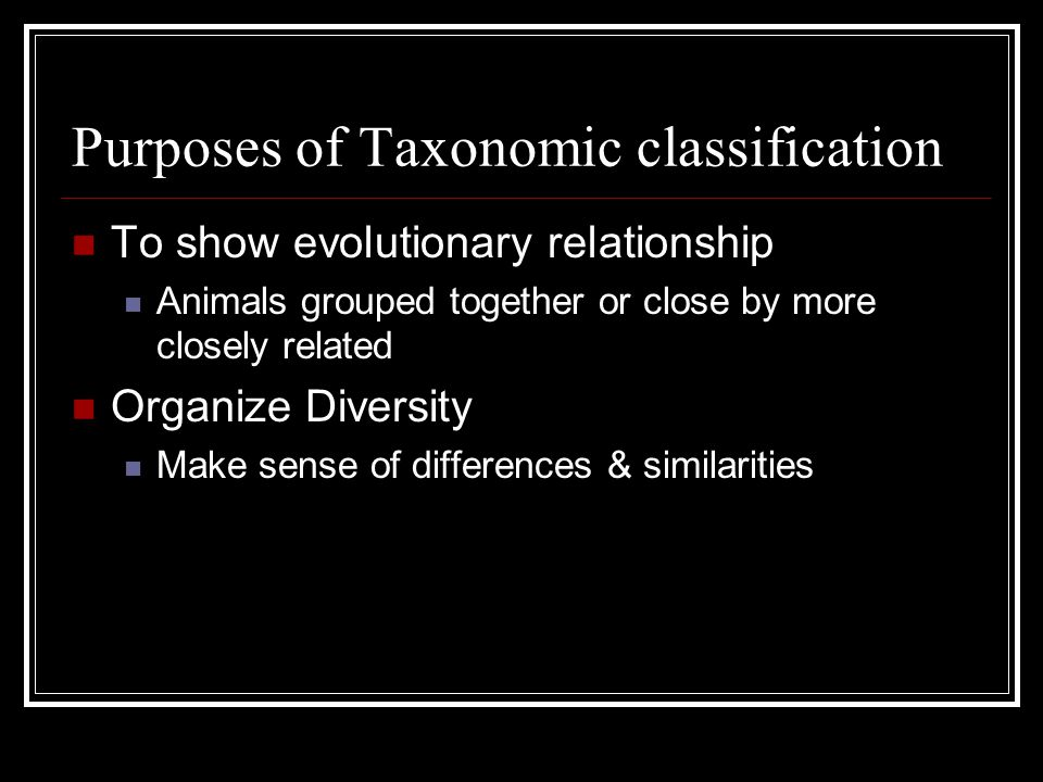 Purposes of Taxonomic classification
