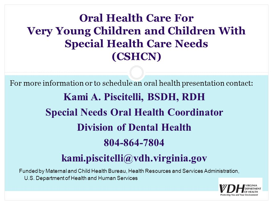Kami A. Piscitelli, BSDH, RDH Special Needs Oral Health Coordinator