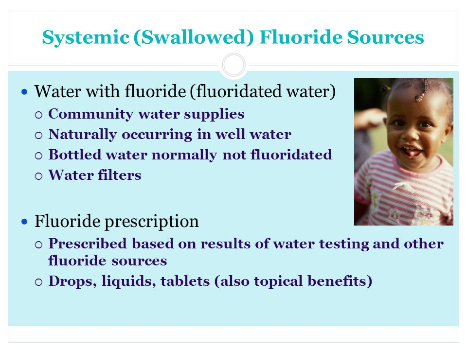 Systemic (Swallowed) Fluoride Sources