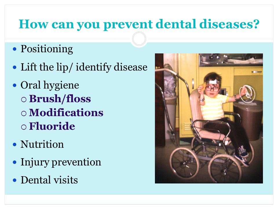 How can you prevent dental diseases