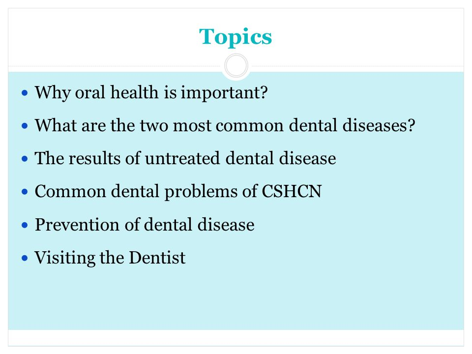 Topics Why oral health is important