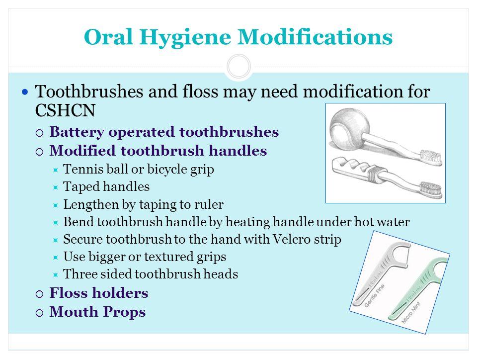 Oral Hygiene Modifications