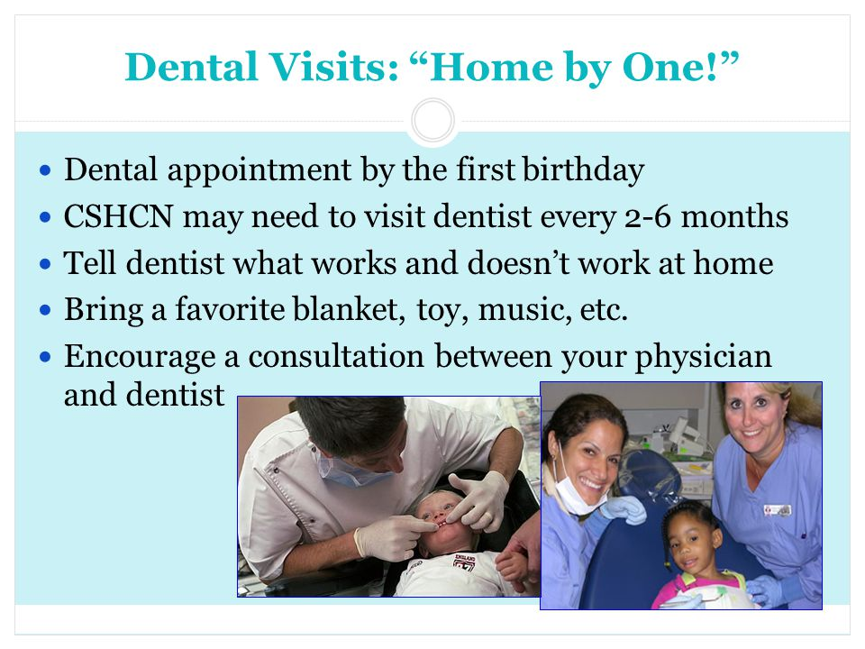 Dental Visits: Home by One!