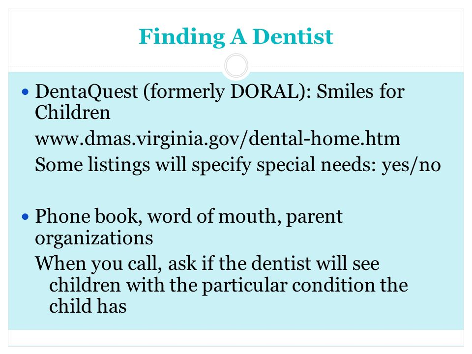 Finding A Dentist DentaQuest (formerly DORAL): Smiles for Children