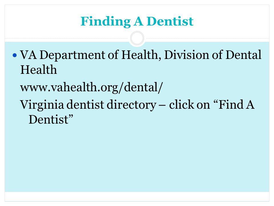 Finding A Dentist VA Department of Health, Division of Dental Health