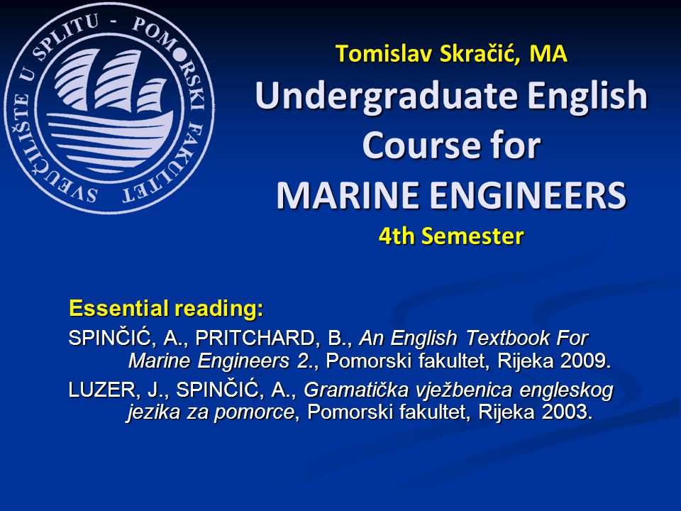 Tomislav Skračić, MA Undergraduate English Course for MARINE ENGINEERS 4th Semester