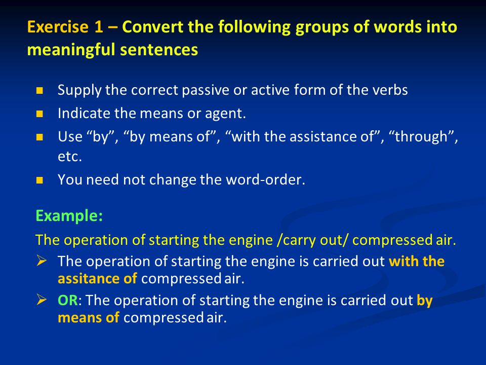 Exercise 1 – Convert the following groups of words into meaningful sentences