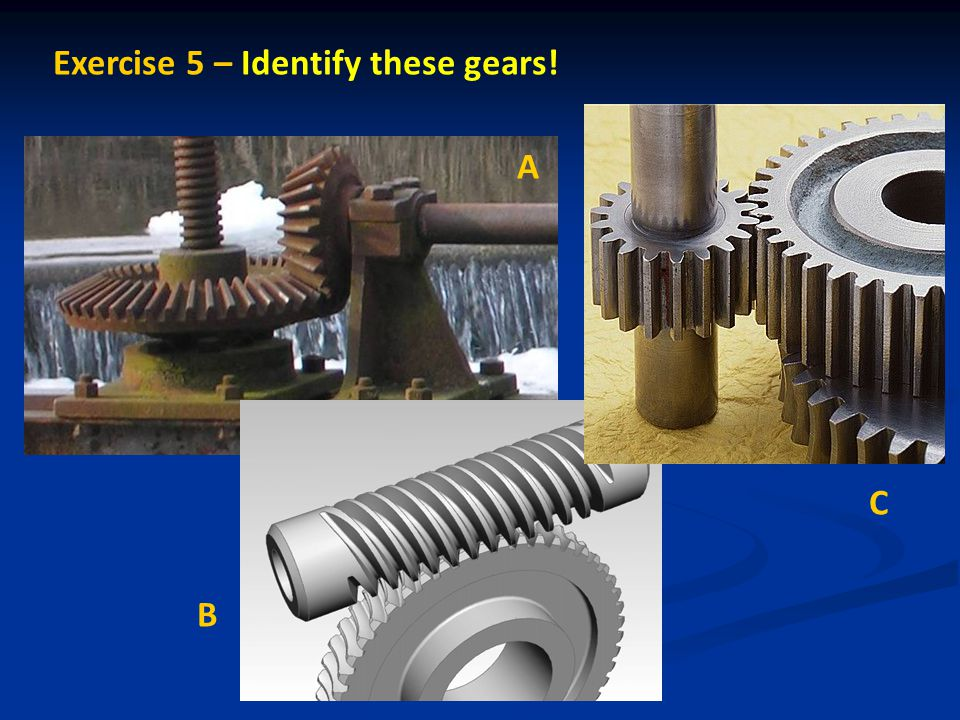 Exercise 5 – Identify these gears!