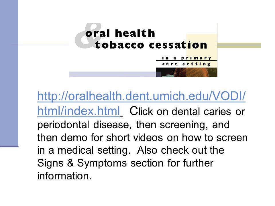 http://oralhealth. dent. umich. edu/VODI/html/index