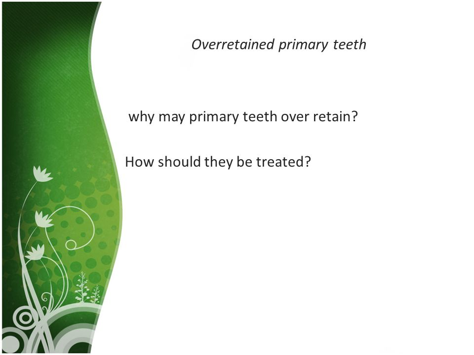 Overretained primary teeth