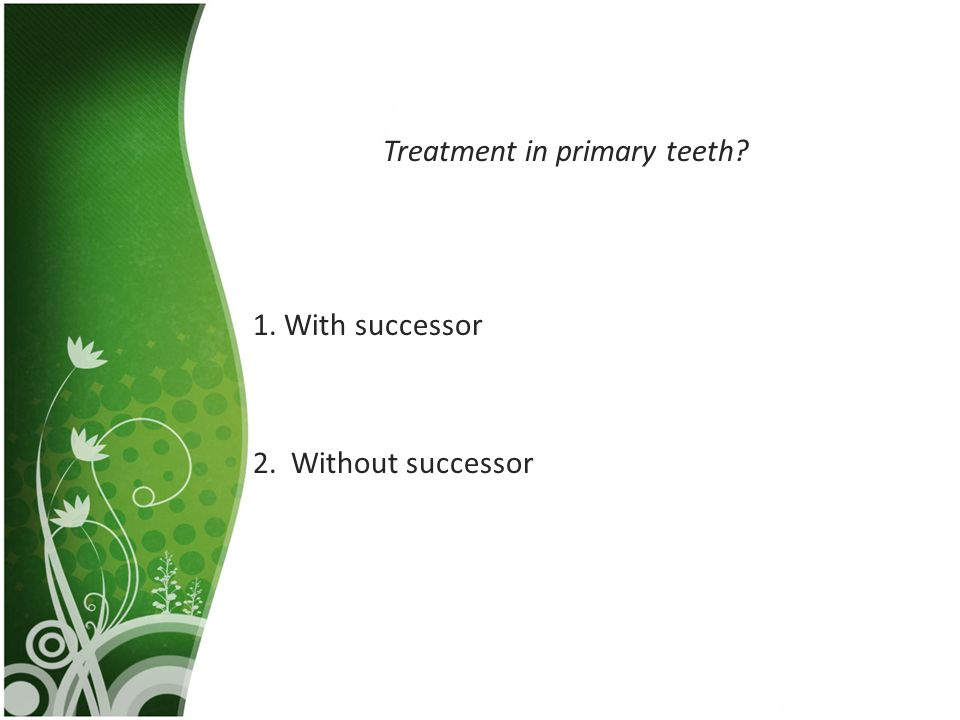 Treatment in primary teeth