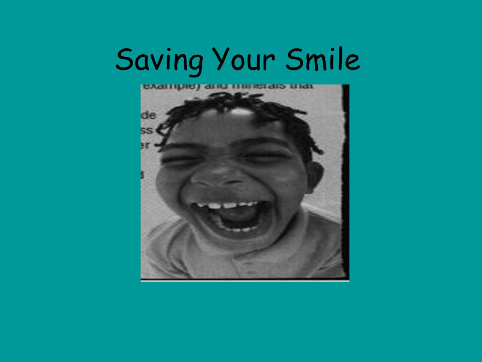 Saving Your Smile I am a dental hygiene major and that is why I am so interested in teeth.