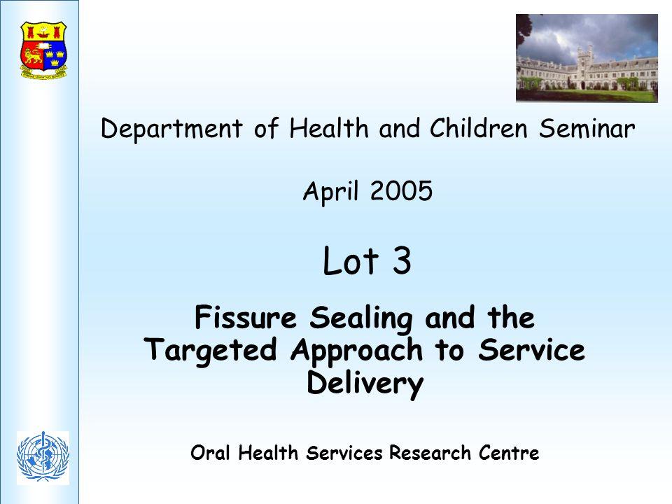 Department of Health and Children Seminar April 2005 Lot 3