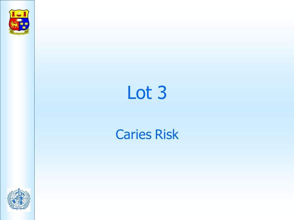 Lot 3 Caries Risk