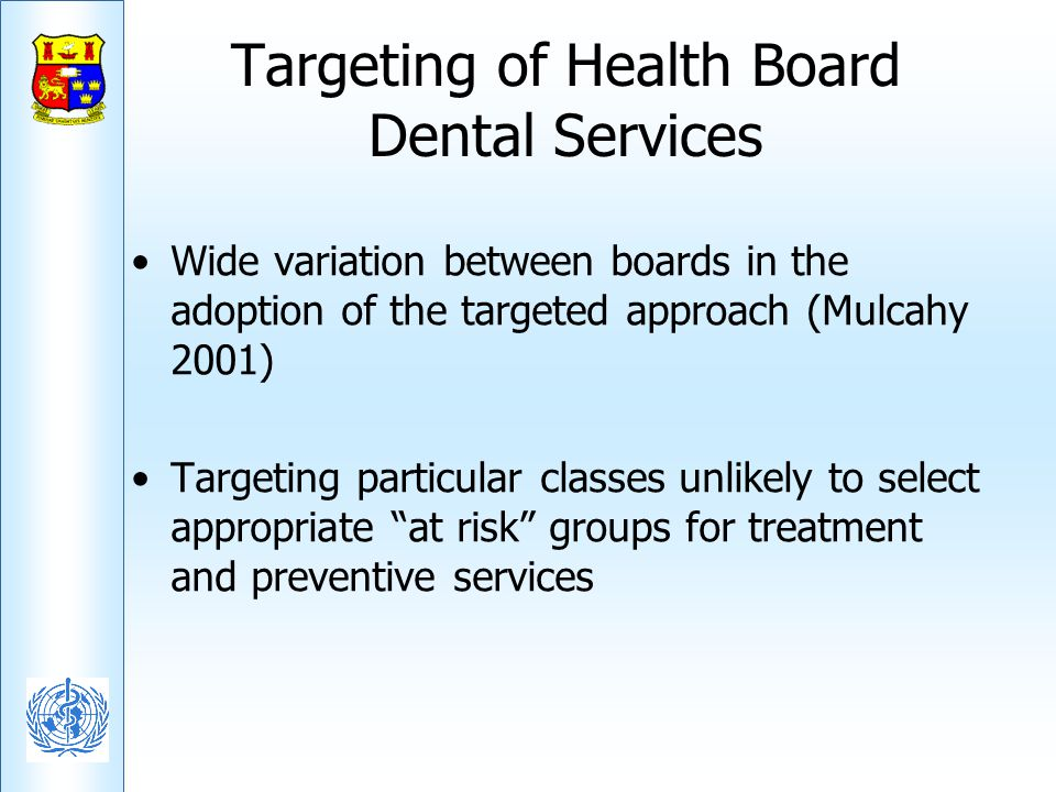 Targeting of Health Board Dental Services