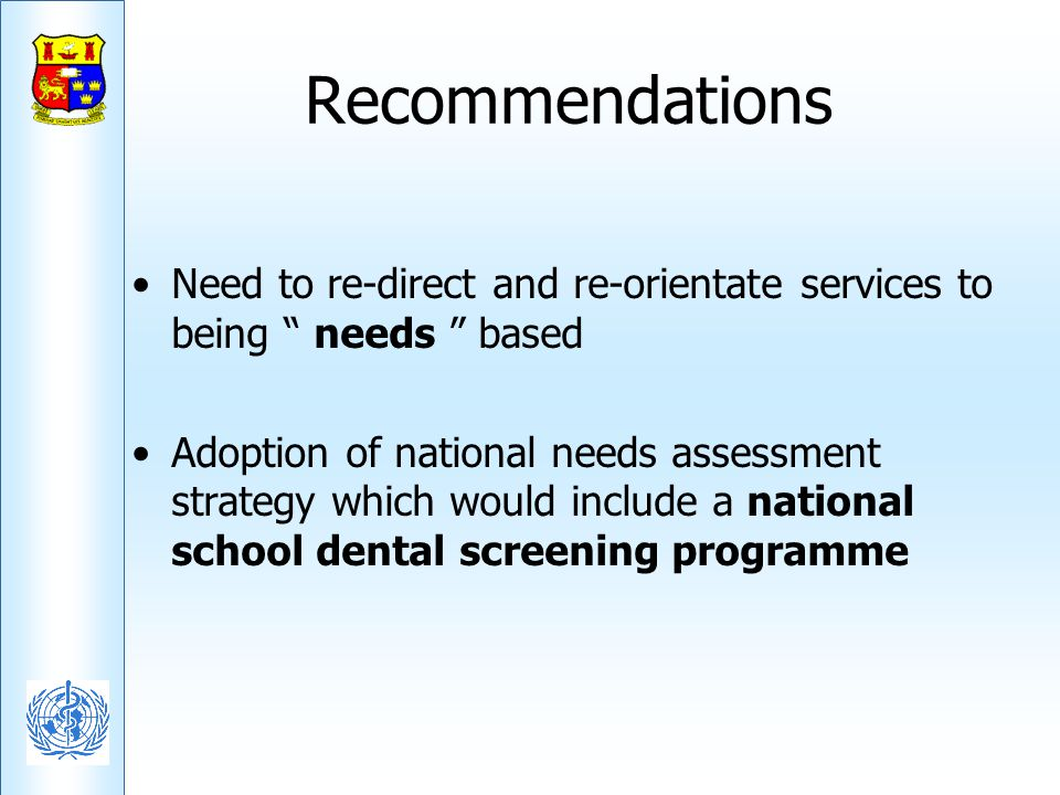 Recommendations Need to re-direct and re-orientate services to being needs based.