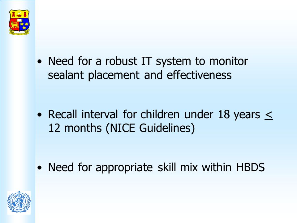 Need for a robust IT system to monitor sealant placement and effectiveness