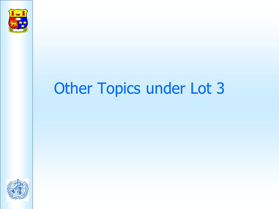 Other Topics under Lot 3