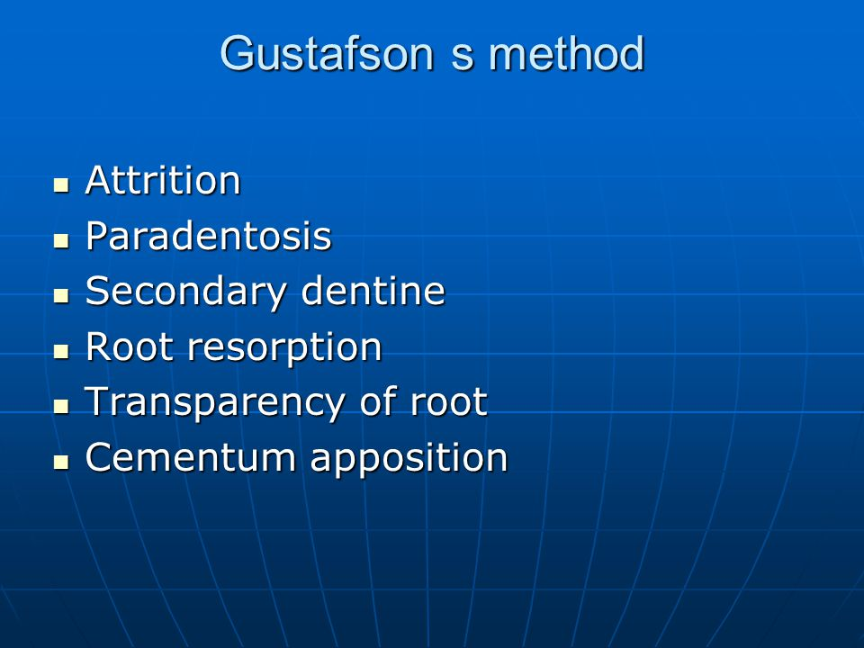 Gustafson s method Attrition Paradentosis Secondary dentine