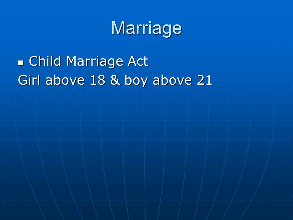 Marriage Child Marriage Act Girl above 18 & boy above 21