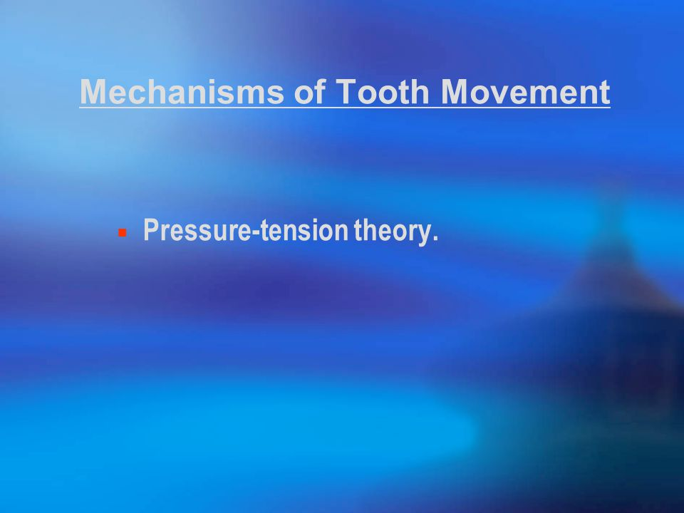 Mechanisms of Tooth Movement