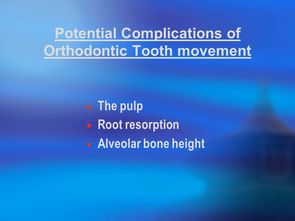 Potential Complications of Orthodontic Tooth movement