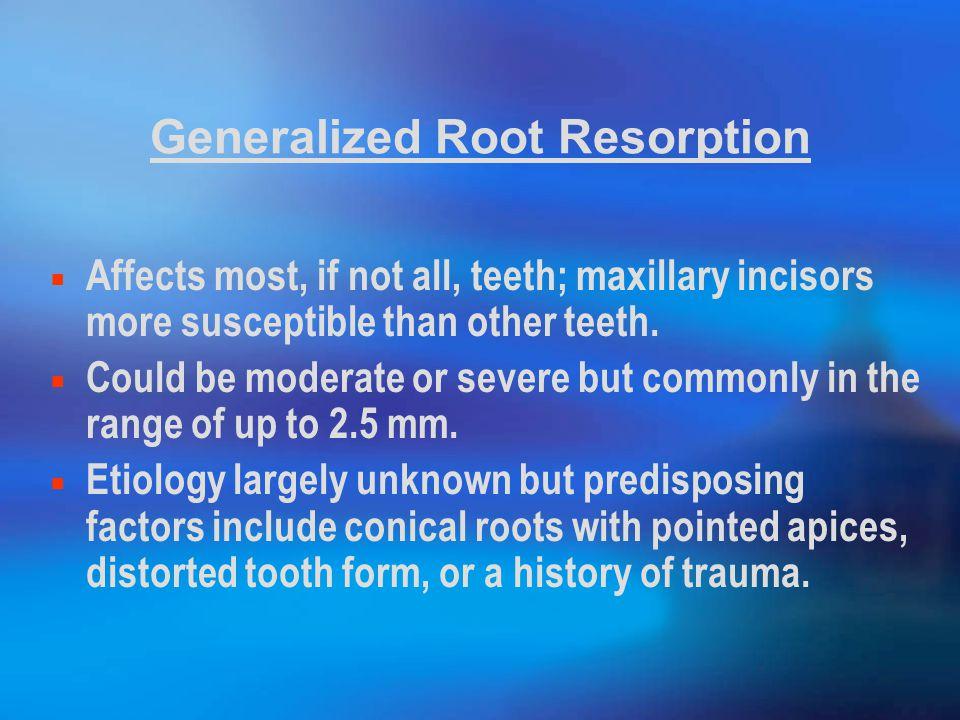 Generalized Root Resorption