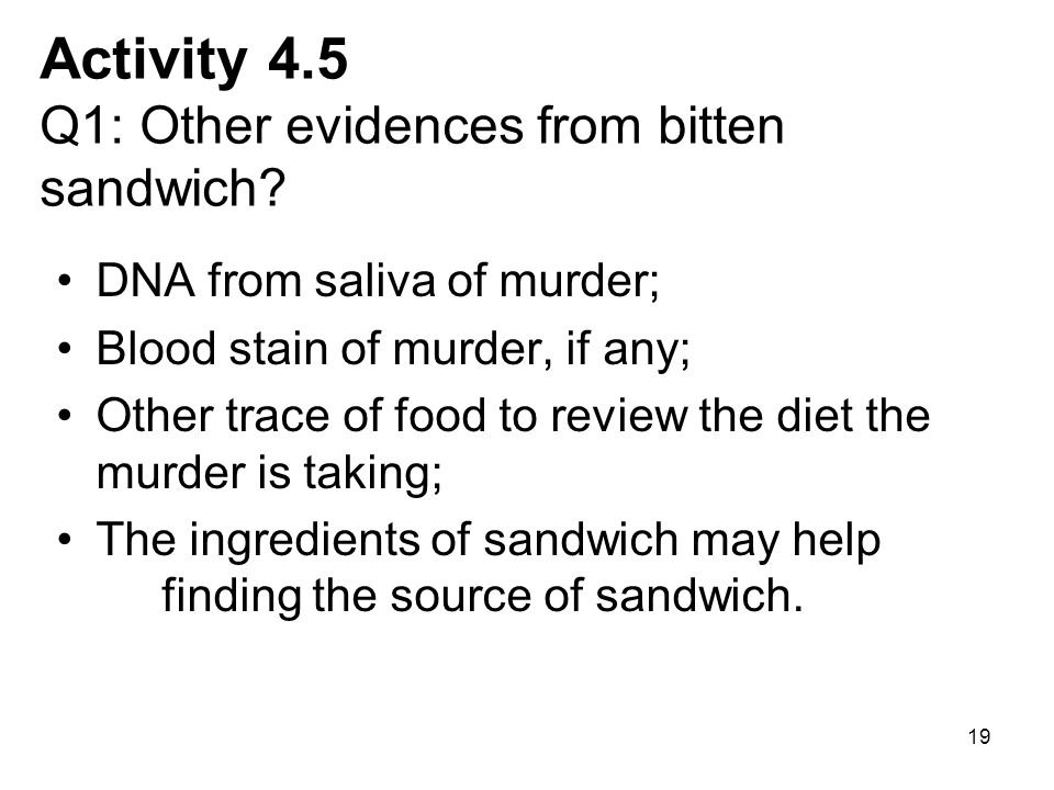 Activity 4.5 Q1: Other evidences from bitten sandwich