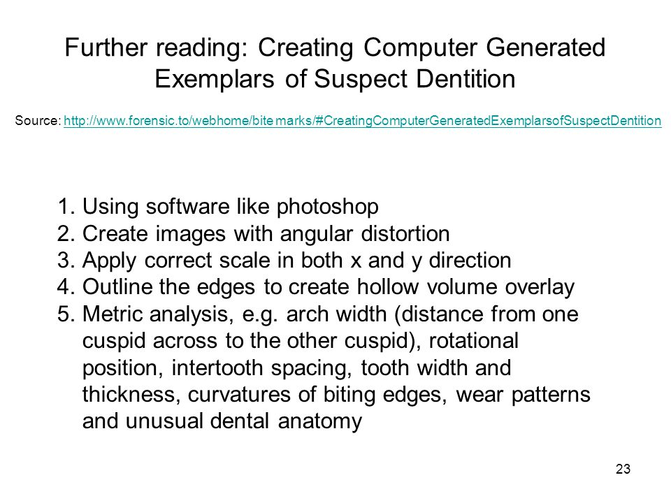 Further reading: Creating Computer Generated Exemplars of Suspect Dentition