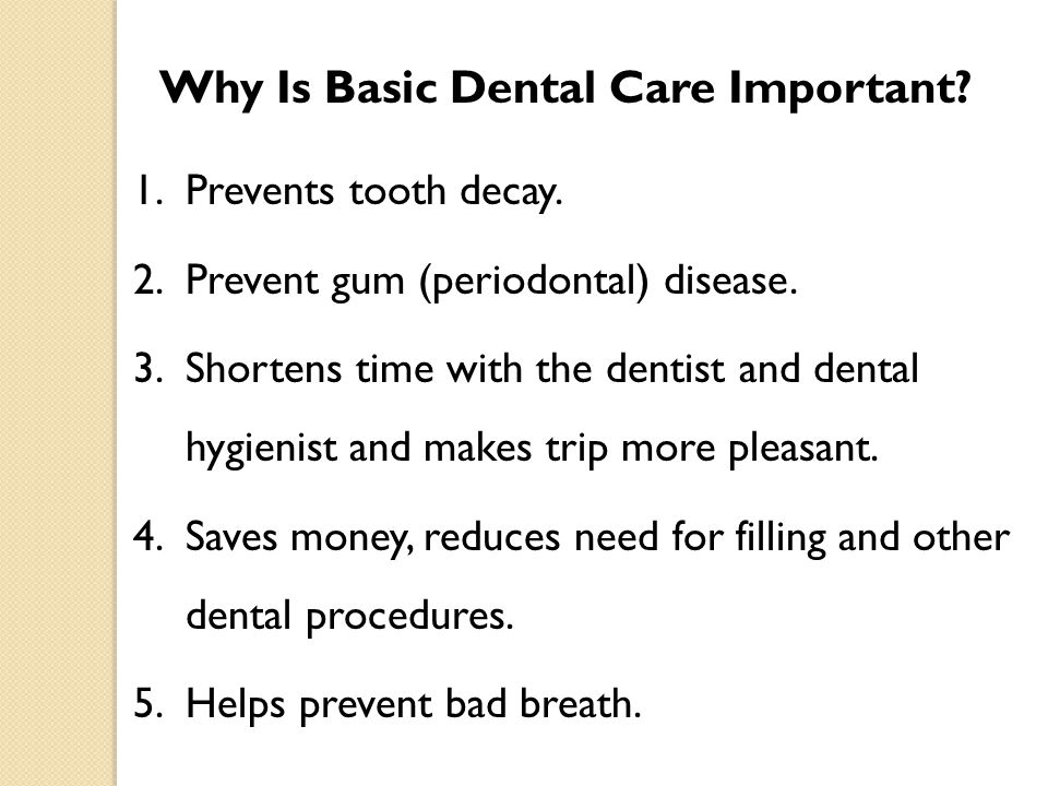 Why Is Basic Dental Care Important