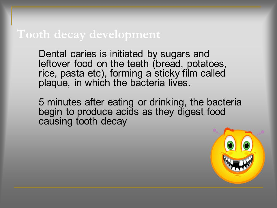 Tooth decay development