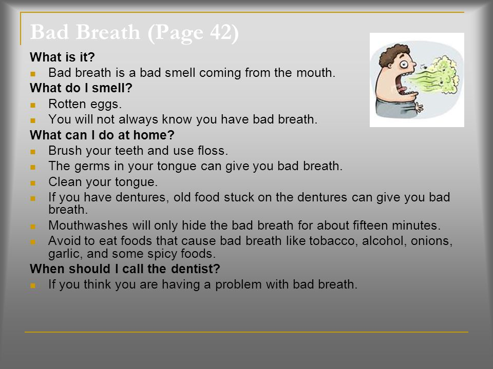 Bad Breath (Page 42) What is it