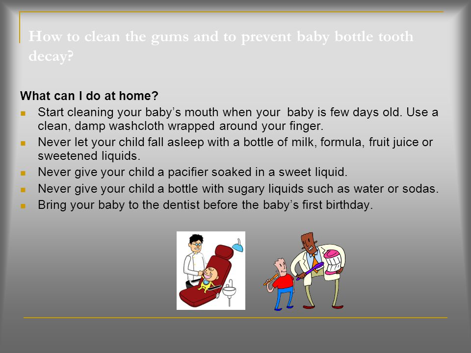How to clean the gums and to prevent baby bottle tooth decay