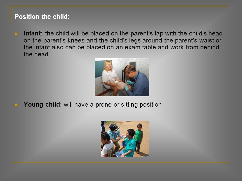 Position the child: