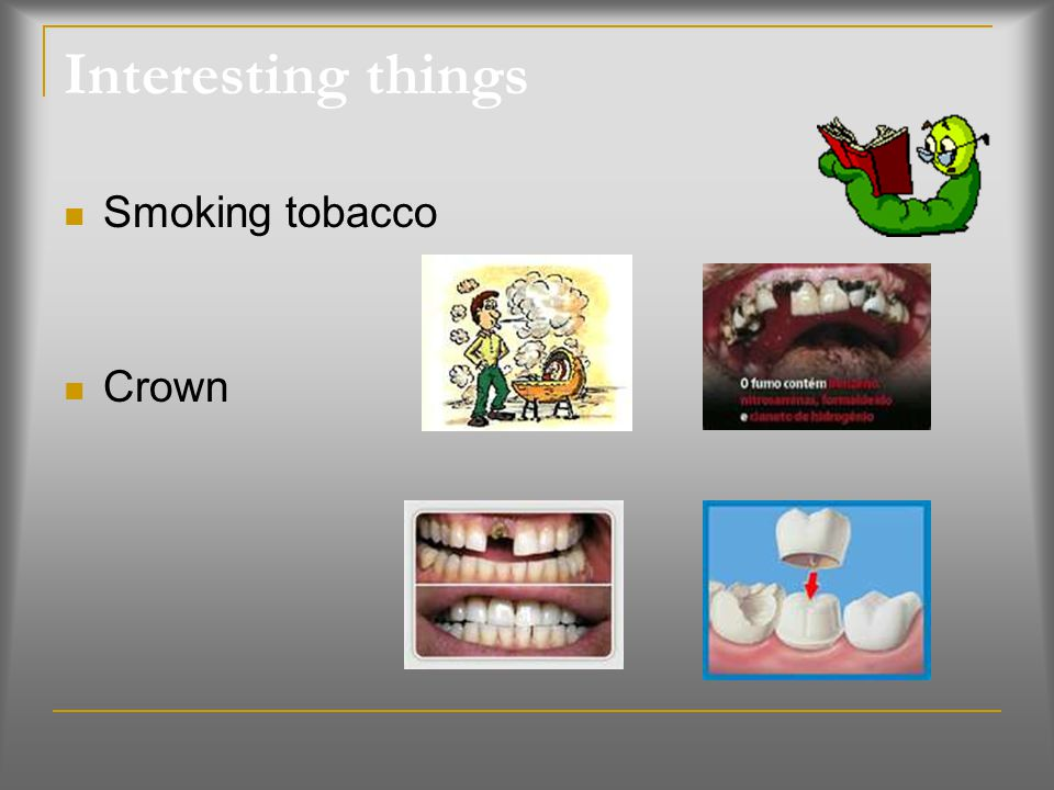 Interesting things Smoking tobacco Crown